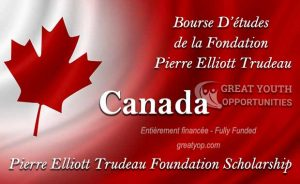 Pierre Elliott Trudeau Foundation Scholarship to study in Canada