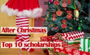 After Christmas Top ten scholarships