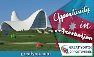 opportunity and scholarship in Azerbaijan